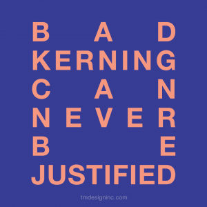 Bad kerning can never be justified